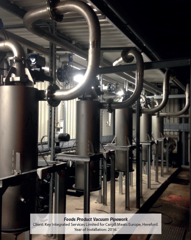 Food Product Vacuum Pipework, Installed 2016